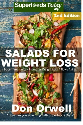 9781512088458: Salads for Weight Loss: Over 70 Wheat Free Cooking, Heart Healthy Cooking, Quick & Easy Cooking, Low Cholesterol Cooking,Diabetic & Sugar-Free in a jar-detox green cleanse (Volume 62)