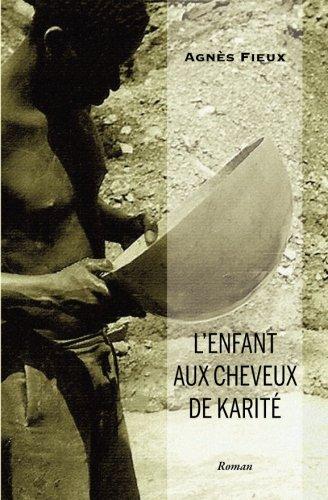 9781512088588: L'enfant aux cheveux de karite (French Edition)