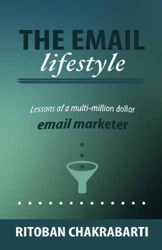 9781512089271: The Email Lifestyle: Lessons of a multi-million dollar Email Marketer