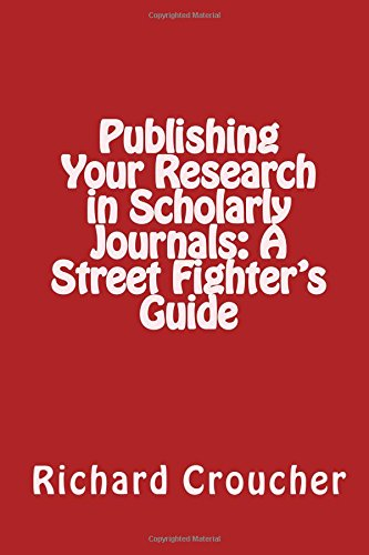 9781512090154: Publishing Your Research in Scholarly Journals: A Street Fighter's Guide
