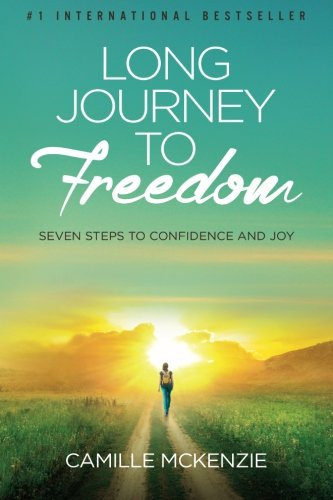 Long Journey to Freedom: Seven Steps to Confidence and Joy [Paperback] [May 29, 2015] McKenzie, ...