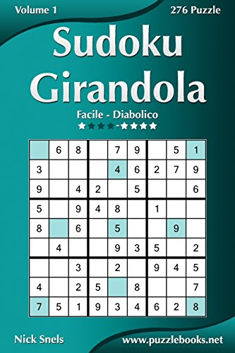 Sudoku Girandola - Da Facile a Diabolico: Snels, Nick
