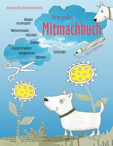 9781512090659: Mein großes Mitmachbuch: Hunde. Zum Malen, Ausmalen, Weitermalen, Rätseln, Vergleichen, Zählen, Kleben, Ausschneiden. Ab 3 Jahren.