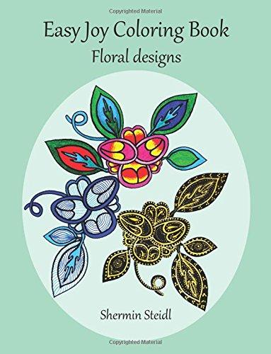 9781512091106: Easy Joy Coloring Book: Floral designs (Volume 1)