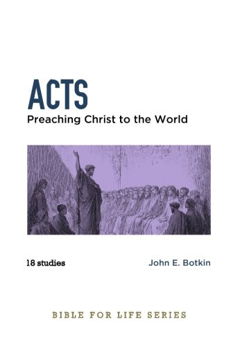 9781512091236: Acts: Preaching Christ to the World (Bible for Life Study Guides)