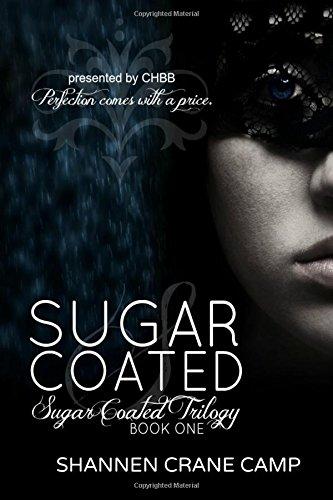 9781512092622: Sugar Coated (The Sugar Coated Trilogy) (Volume 1)