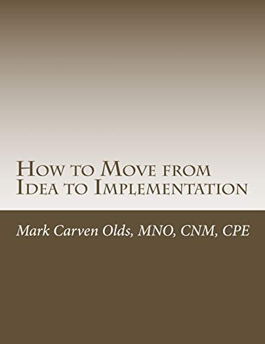9781512094121: How to Move from Idea to Implementation: A Process to Unite Your Creativity, Inspiration, and Practicality