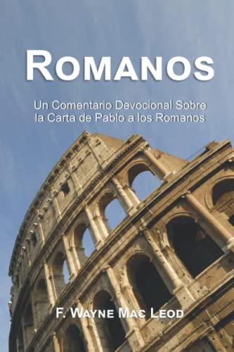 9781512095647: Romanos: Un Comentario Devocional Sobre La Carta de Pablo a Los (Light To My Path Spanish New Testament Commenatries) (Volume 6) (Spanish Edition)