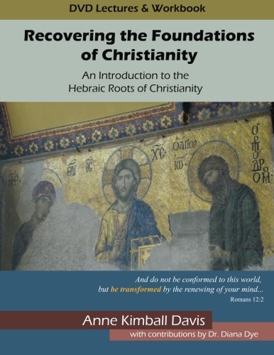 9781512095760: Recovering the Foundations of Christianity: An Introduction to the Hebraic Roots of Christianity