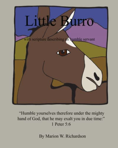 9781512096019: Little Burro: with scripture describing an humble servant (God Made All Things) (Volume 3)