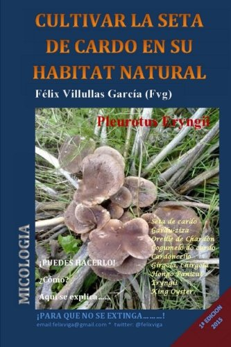 9781512096422: Cultivar la seta de cardo en su habitat natural (Pleurotus Eryngii): INTERIOR IN COLOR (Spanish Edition)