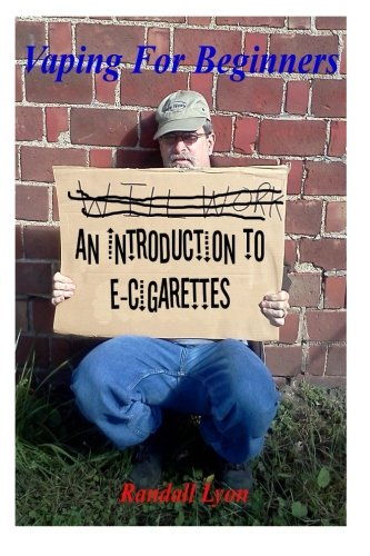 9781512097085: Vaping For Beginners: An Introduction To E-Cigarettes
