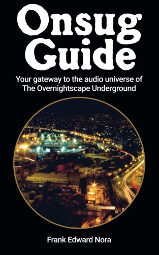 9781512097740: Onsug Guide: Your gateway to the audio universe of The Overnightscape Underground