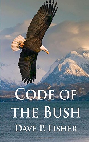 Code of the Bush: Dave P. Fisher