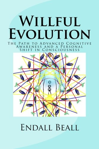9781512098259: Willful Evolution: The Path to Advanced Cognitive Awareness and a Personal Shift in Consciousness (The Evolution of Consciousness) (Volume 2)