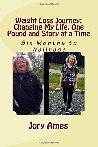9781512098518: Weight Loss Journey: Changing My Life, One Pound and Story at a Time: Six Months to Wellness