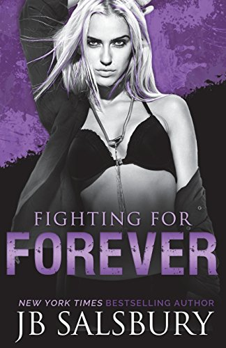 Fighting for Forever (The Fighting Series ) (Volume 6): JB Salsbury