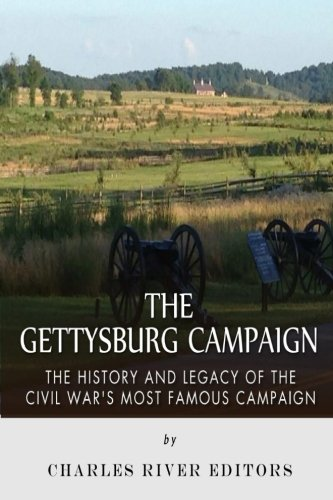 9781512099959: The Gettysburg Campaign: The History and Legacy of the Civil War?s Most Famous Campaign