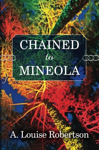 Chained to Mineola (Long Island, New York) (Volume 2): A. Louise Robertson