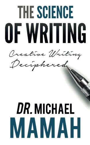 9781512106176: The Science Of Writing: Creative Writing Deciphered