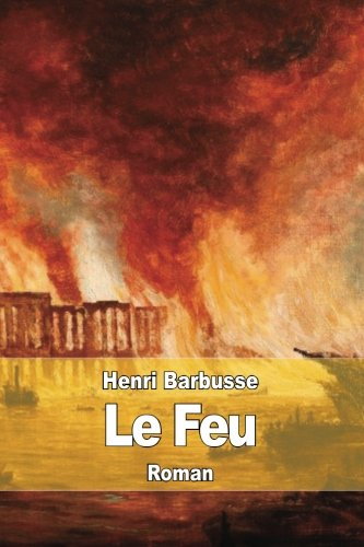 9781512106732: Le Feu: Journal d'une Escouade (French Edition)