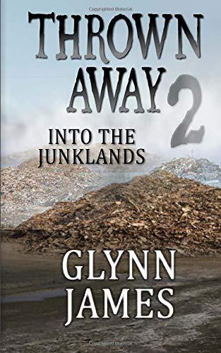9781512107586: Thrown Away 2 (Into the Junklands) (Thrown Away Saga) (Volume 2)