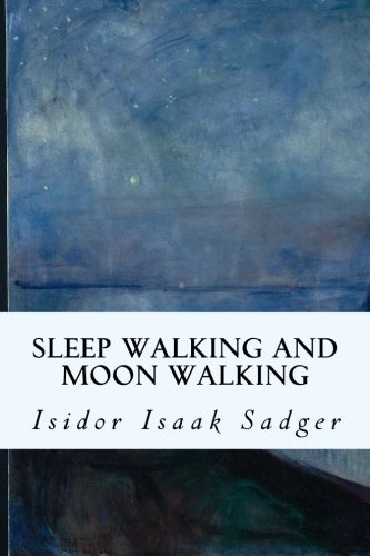 9781512107876: Sleep Walking and Moon Walking