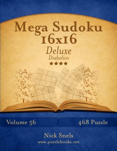 9781512108460: Mega Sudoku 16x16 Deluxe - Diabolico - Volume 56 - 468 Puzzle (Italian Edition)