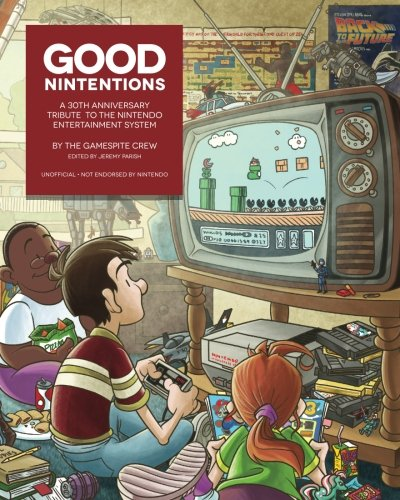 9781512109740: Good Nintentions: 30 Years of NES: An Unofficial Survey of the Nintendo Entertainment System (GameSpite Journal) (Volume 1)