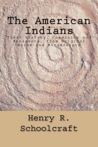 9781512110999: The American Indians: Their History, Condition and Prospects, from Original Notes and Manuscripts