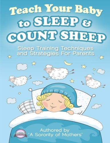 9781512111279: Teach Your Baby To Sleep & Count Sheep: Sleep Training Techniques and Strategies For Parents