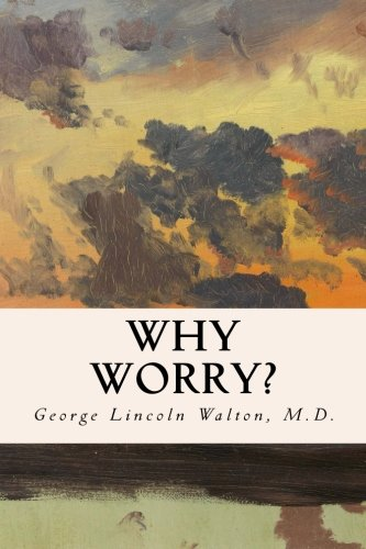 Why Worry? (Paperback): M D George
