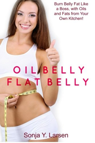 9781512113419: Oil Belly, Flat Belly (THE BEAUTY BOOKS) (Volume 2)
