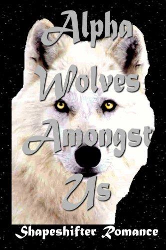 9781512115628: Shapeshifter Romance - Alpha Wolves Amongst Us (Shifter Romance - Shifter Erotica)