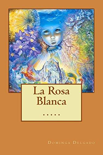 La Rosa Blanca (Paperback): Nina Delgado