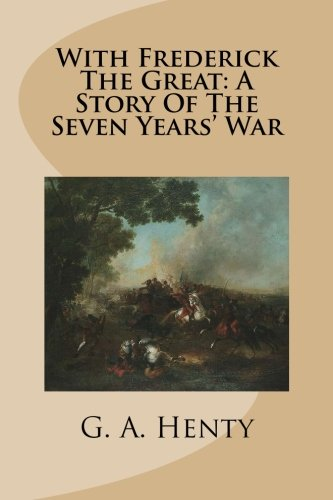 9781512115901: With Frederick The Great: A Story Of The Seven Years' War