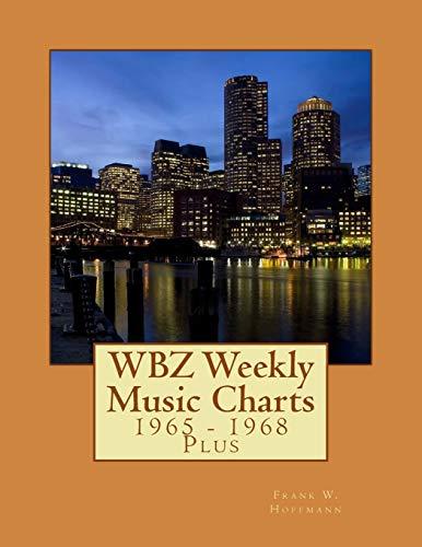 9781512116991: WBZ Weekly Music Charts: 1965 - 1968 Plus