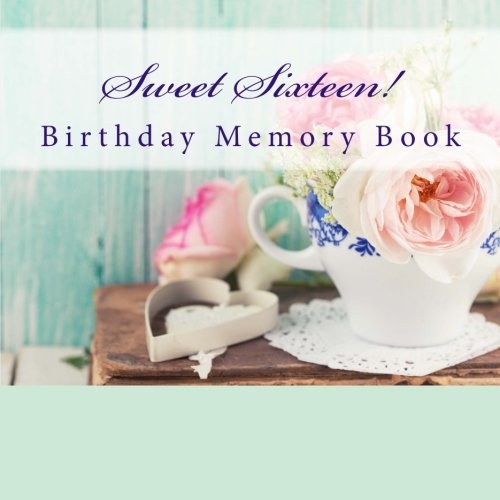9781512117523: Sweet Sixteen!: Birthday Memory Book