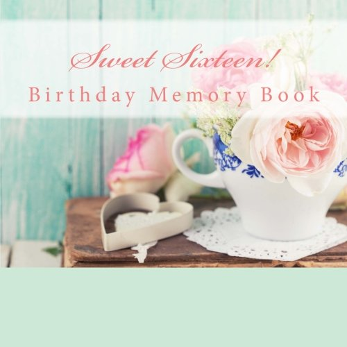 9781512117554: Sweet Sixteen!: Birthday Memory Book