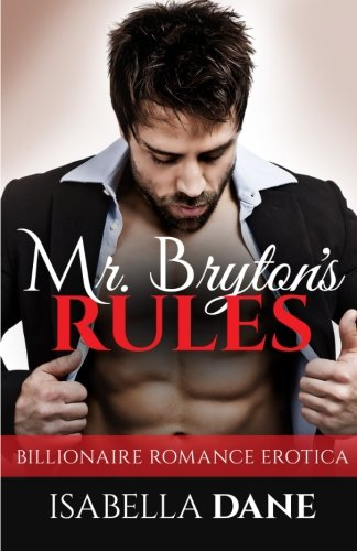 9781512118292: Mr Bryton's Rules: Billionaire Rules (Bondage, Domination Erotica) (Volume 1)