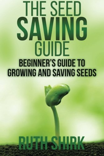 9781512118506: The Seed Saving Guide: Beginner's Guide to Growing and Saving Seeds