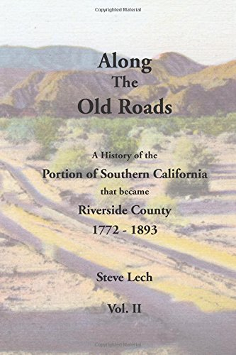 9781512118773: Along the Old Roads, Volume II: A History of the Portion of Southern California That Became Riverside County 1772-1893