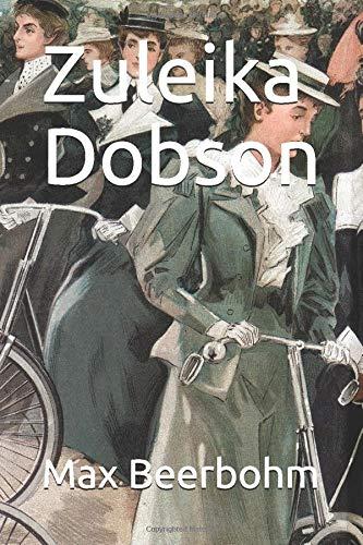 9781512118797: Zuleika Dobson: Or, an Oxford Love Story