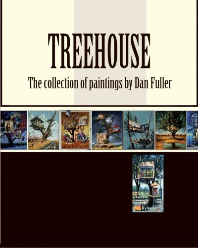 9781512118988: Treehouse: the collection of paintings by Dan Fuller