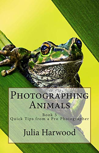 9781512119961: Photographing Animals: Book 5 (Quick Tips from a Pro Photographer) (Volume 5)