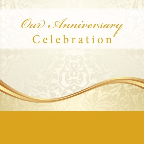 9781512120943: Our Anniversary Celebration: Guest Book & Memory Book with Photo Pages