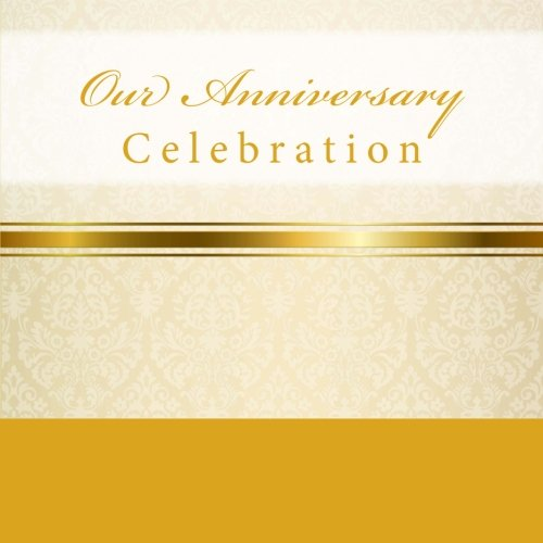9781512120967: Our Anniversary Celebration: Guest Book & Memory Book with Photo Pages