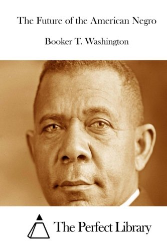 9781512123807: The Future of the American Negro (Perfect Library)