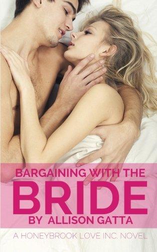 9781512125009: Bargaining with the Bride (Honeybrook Love, Inc.) (Volume 1)