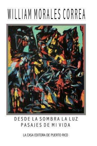 9781512127218: Desde la sombra la luz: Pasajes de mi vida (Spanish Edition)